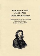 Benjamin Keach (1640-1704) Tailor and Preacher
